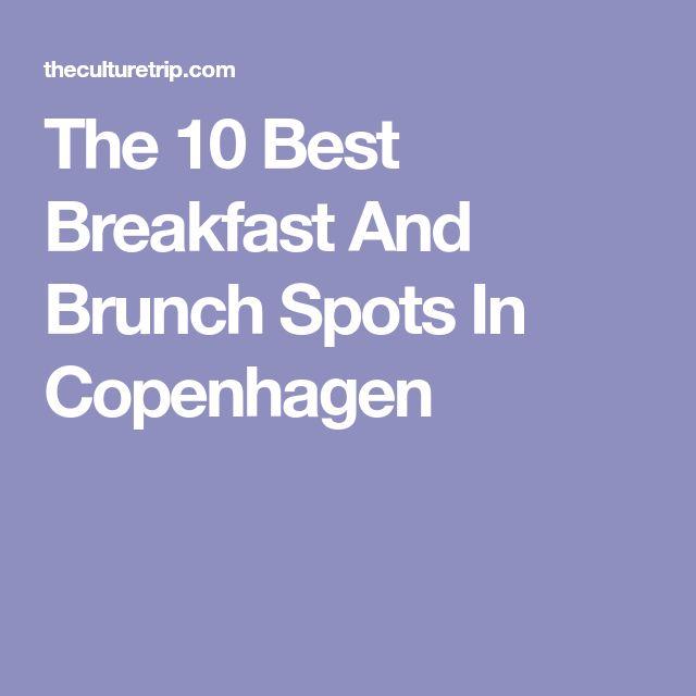 The 10 Best Breakfast And Brunch Spots In Copenhagen
