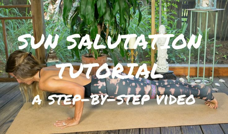 Sun Salutation Tutorial: A Step-by-Step Video - Pin now, salute the sun later!