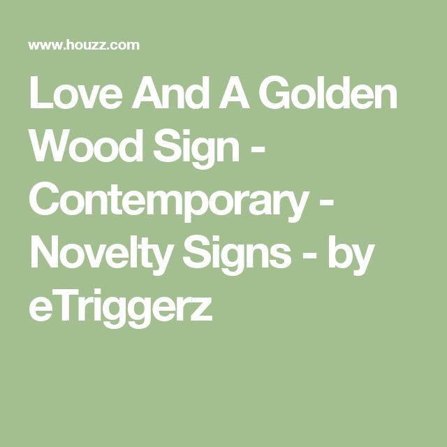 Love And A Golden Wood Sign - Contemporary - Novelty Signs - by eTriggerz