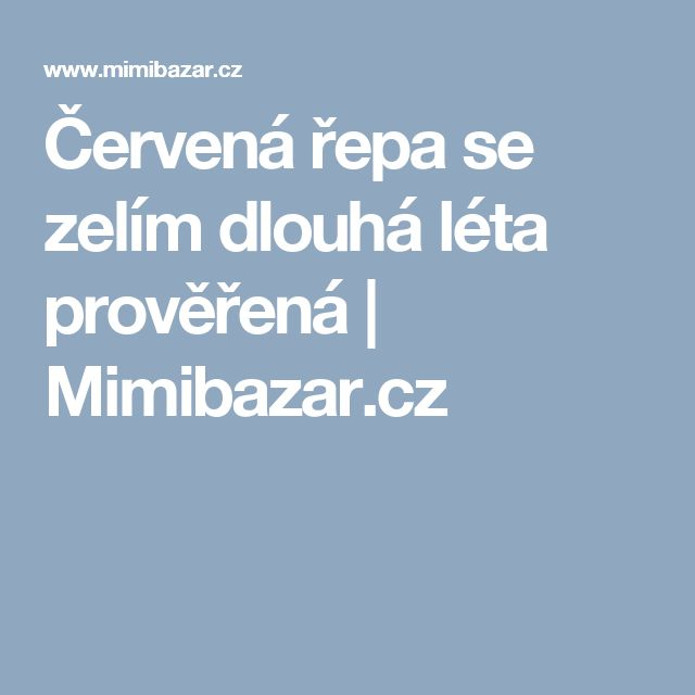 Červená řepa se zelím dlouhá léta prověřená | Mimibazar.cz