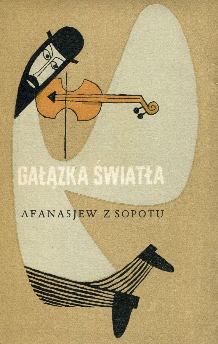"""""""Gałązka światła"""" Afanasjew z Sopotu Cover by Janusz Stanny Published by Wydawnictwo Iskry 1962"""