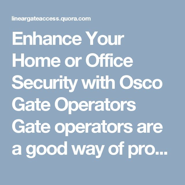 Enhance Your Home or Office Security with Osco Gate Operators Gate operators are a good way of protecting your property from unauthorized parties. Whether a home or an office, using Osco gate operators can enhance your privacy and help you save a lot of money.