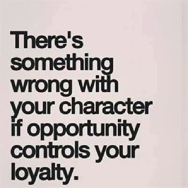Loyalty Quotes Opportunitycontrolsyourloyaltyquotesquoteloyaltyinstagram