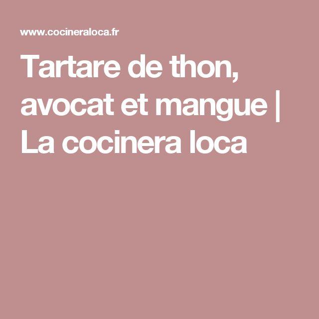 Tartare de thon, avocat et mangue   La cocinera loca