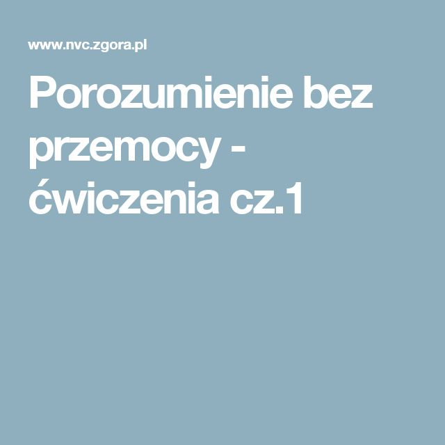 Porozumienie bez przemocy - ćwiczenia cz.1
