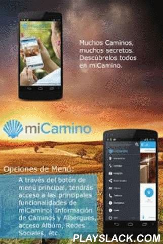 My Camino De Santiago Mobile  Android App - playslack.com , miCamino a new way to discover, learn, share and live the experience of doing the Camino de Santiago. Through miCamino you will discover the different routes that make up the Camino de Santiago. In this version, we offer the opportunity to discover the secrets of five roads: French Way, Portuguese Camino, Camino de Finisterre, Muxia Road and Camino Primitivo. Over the coming months we will post updates with Paths're suing us, as the…