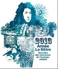 2013, année Le Nôtre : Versailles, ville laboratoire des jardins et de l'écologie urbaine