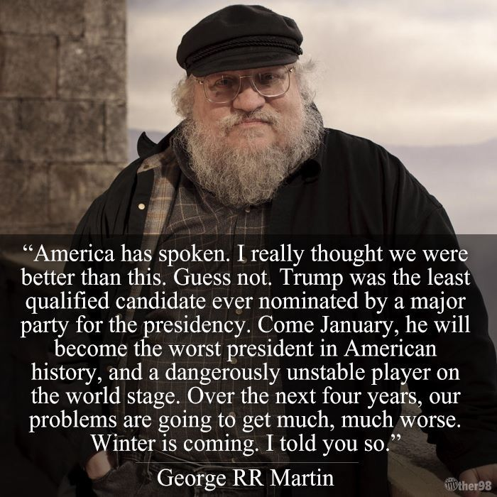 """""""Over the next four years, our problems are going to get much, much worse."""" Count on it. -R #TrumpTrainWreck Winter is coming."""