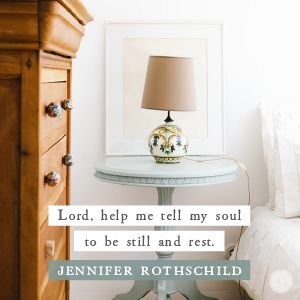 Relinquish control of things beyond our ability and trust God who is always able. We must rest from striving so our minds can quiet the noise of our thoughts and our emotions can detangle our knotted feelings.