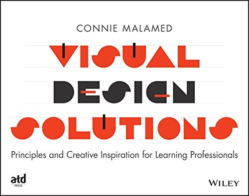 Visual Design Solutions: Principles and Creative Inspiration for Learning Professionals by Connie Malamed http://www.amazon.com/dp/1118863569/ref=cm_sw_r_pi_dp_nr.ivb009PTTV