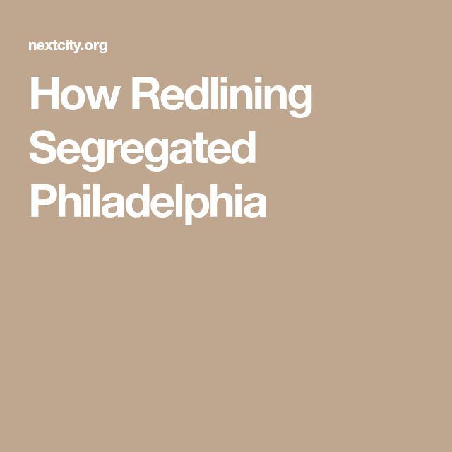How Redlining Segregated Philadelphia Philadelphia Redline The Neighbourhood