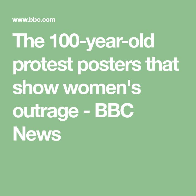 The 100-year-old protest posters that show women's outrage - BBC News
