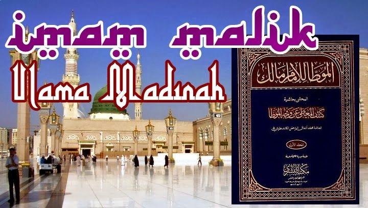 IMAM MALIK ULAMA MADINAH (715-795) | ..:KAWANI BLOG:..
