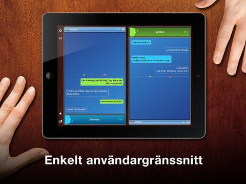 Appen Tal Översättare för Bordsskiva (TableTop Translator) Läs in det ord du vill översätta och appen översätter ditt ord direkt till det språk du ställt in din app på.