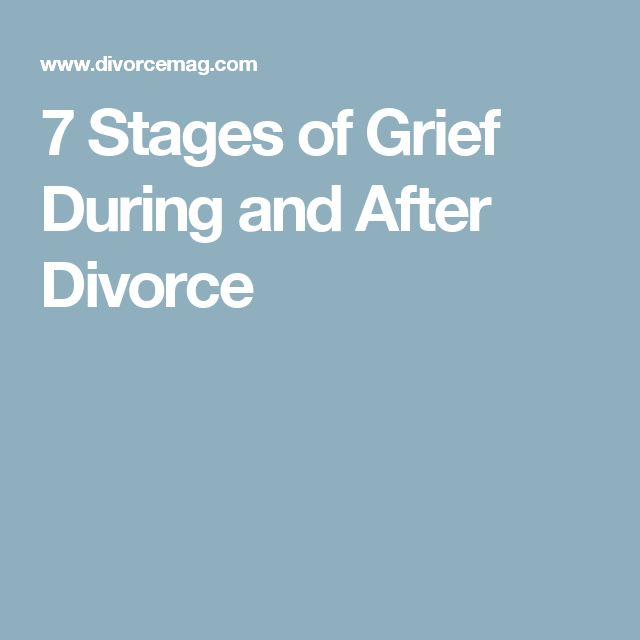 7 Stages of Grief During and After Divorce. For me stages did not happen in order and post divorce beginning never bargained but very true and a process.