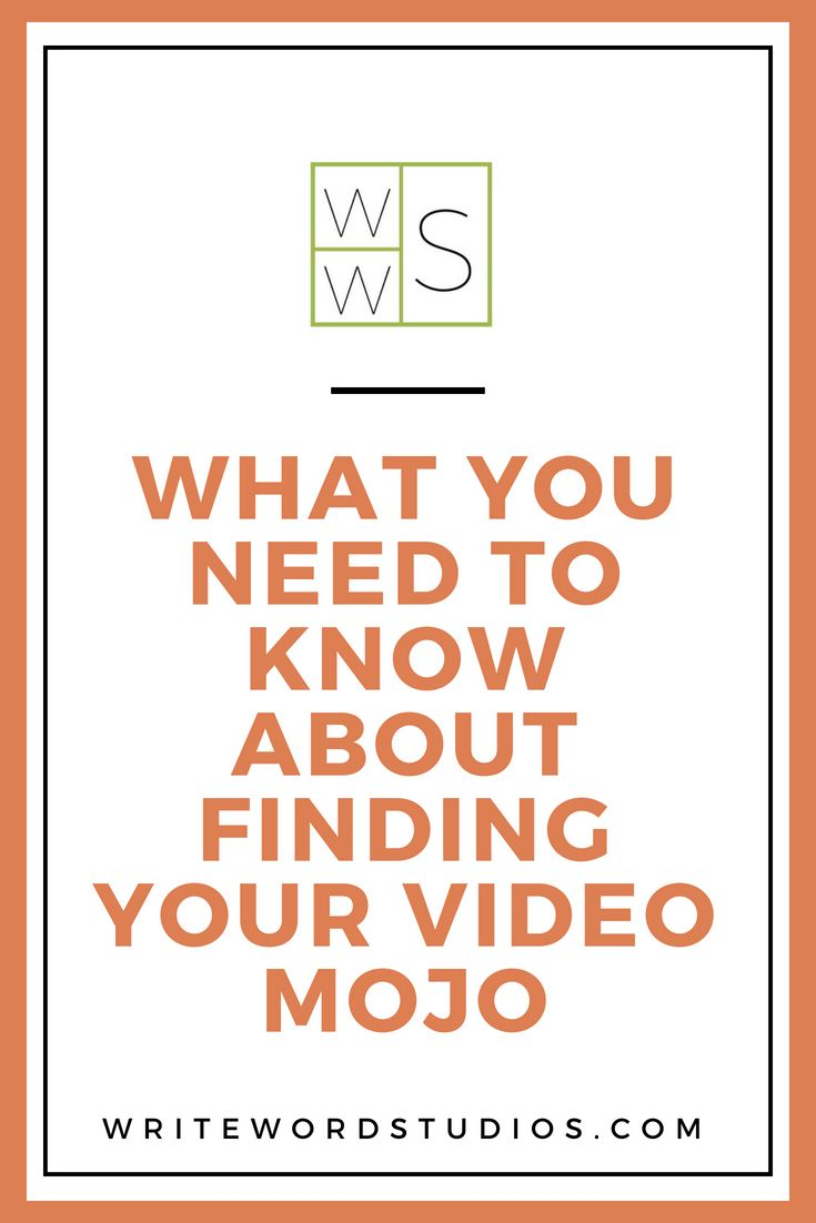 What You Need To Know About Finding Your Video Mojo Tips On How