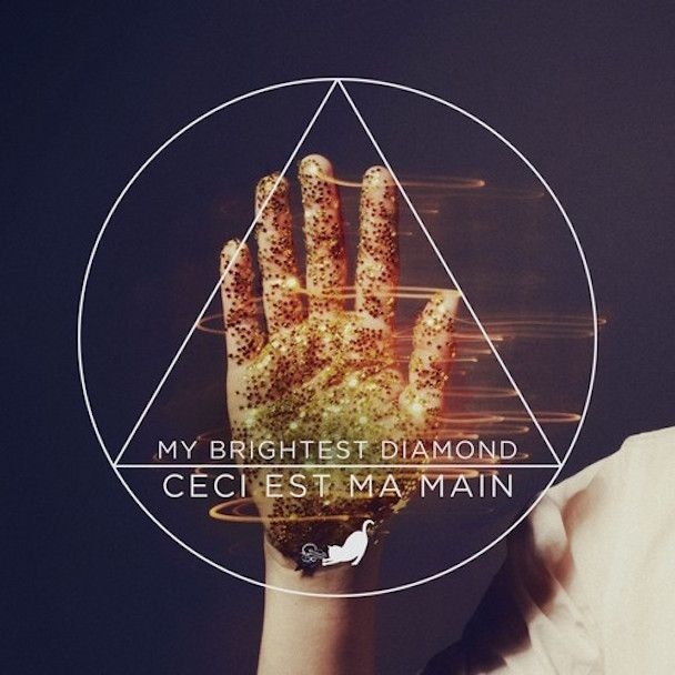 "My Brightest Diamond - ""Ceci Est Ma Main"""