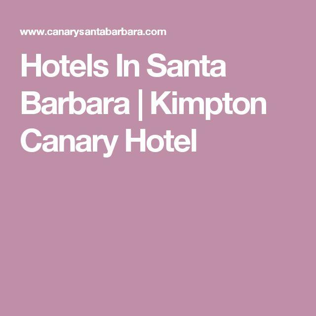 Hotels In Santa Barbara   Kimpton Canary Hotel