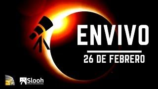 EN VIVO: Espectacular Eclipse Solar 26 de febrero 2017 - YouTube