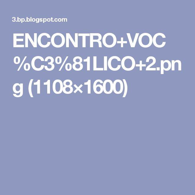 ENCONTRO+VOC%C3%81LICO+2.png (1108×1600)