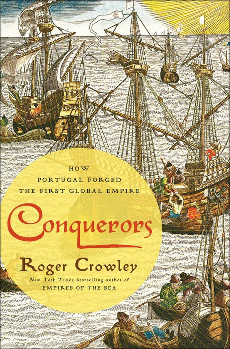 Conquerors By Roger Crowley, Click To Start Reading Ebook, In Empires Of  The Sea And City Of Fortune, New York Times Bestselling Author Roger  Crowley