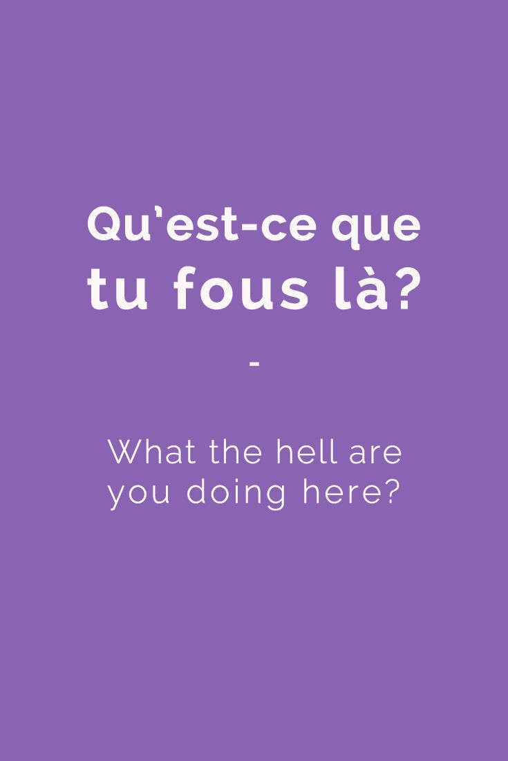 Qu'est-ce que tu fous là? - What the hell are you doing here?  Find more Slang (with Audio!) in my book: ''Colloquial French'' - The most complete French Slang Ebook available. Learn more here: http://www.talkinfrench.com/french-slang-colloquial/ Don't hesitate to share #french #slang #words