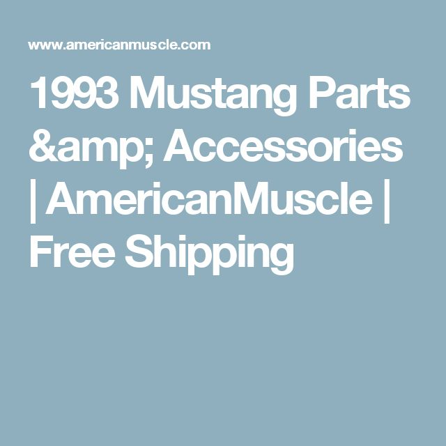 1993 Mustang Parts & Accessories | AmericanMuscle | Free Shipping