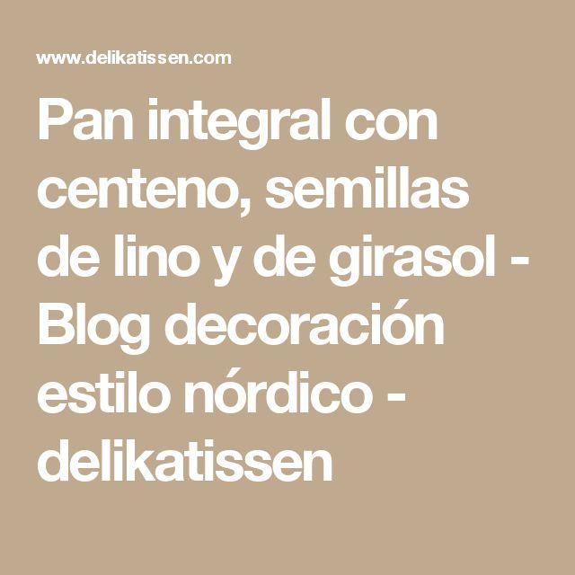 Pan integral con centeno, semillas de lino y de girasol - Blog decoración estilo nórdico - delikatissen