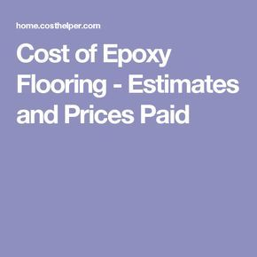 Cost of Epoxy Flooring - Estimates and Prices Paid