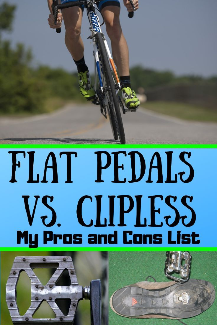 Flat Pedals Vs Clipless My Pros And Cons List In 2020 Pros And