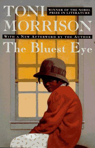 Toni Morrison - The Bluest Eye  One of the best books I've ever read.