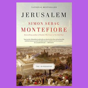 Jerusalem: The Biography [Book Review]