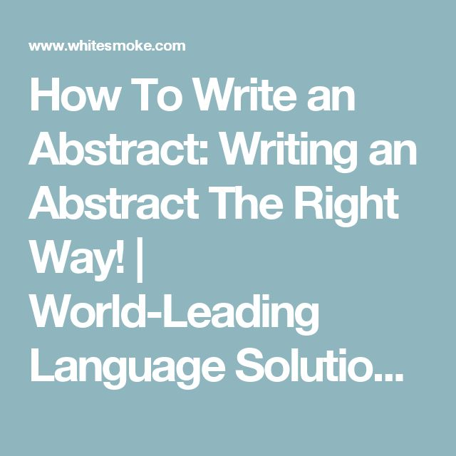 How To Write an Abstract: Writing an Abstract The Right Way! | World-Leading Language Solutions by WhiteSmoke