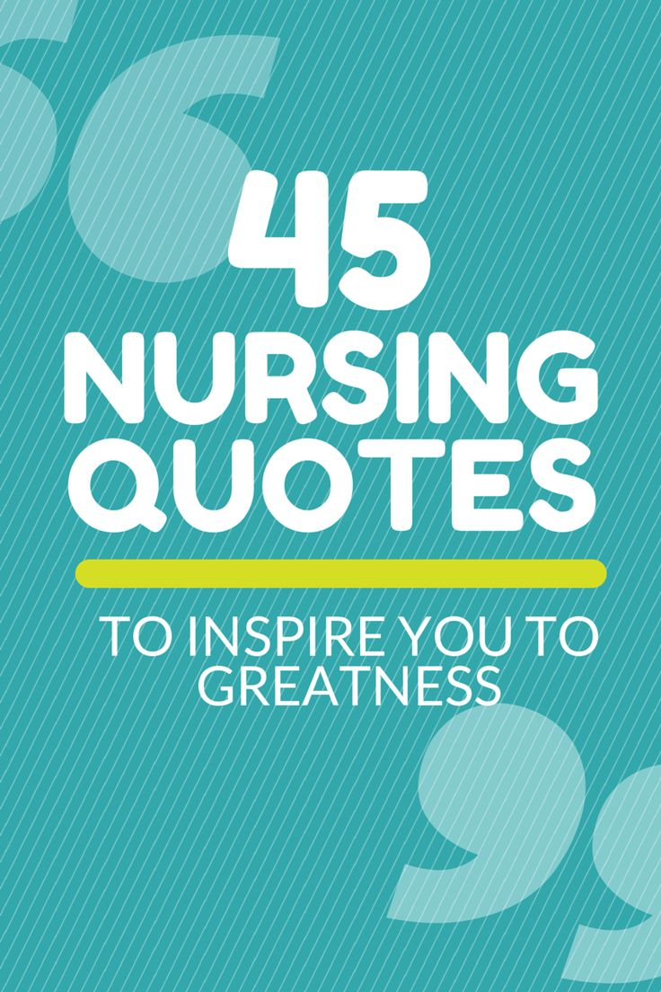 Enjoy and get inspired with these 45 of the best nursing quotes! http://nurseslabs.com/45-nursing-quotes-inspire-greatness/