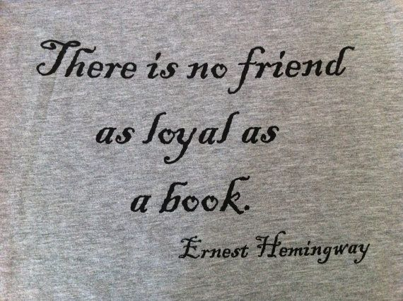 Ernest Hemingway Quote TShirt Reading Bookworm by UpShirtsCreek