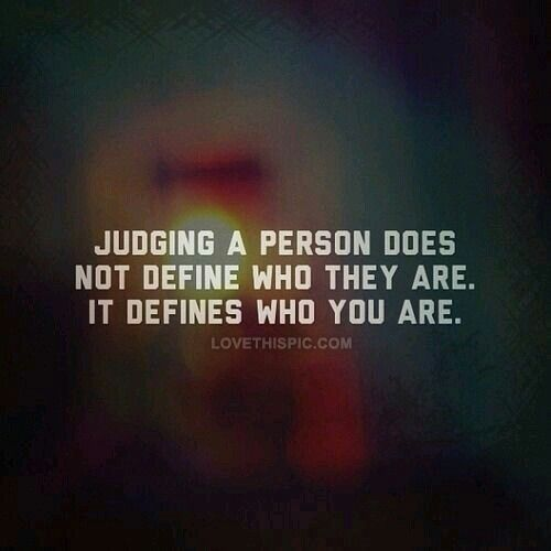 Judging a person does not define who they are life quotes quotes quote life wisdom life lessons judging