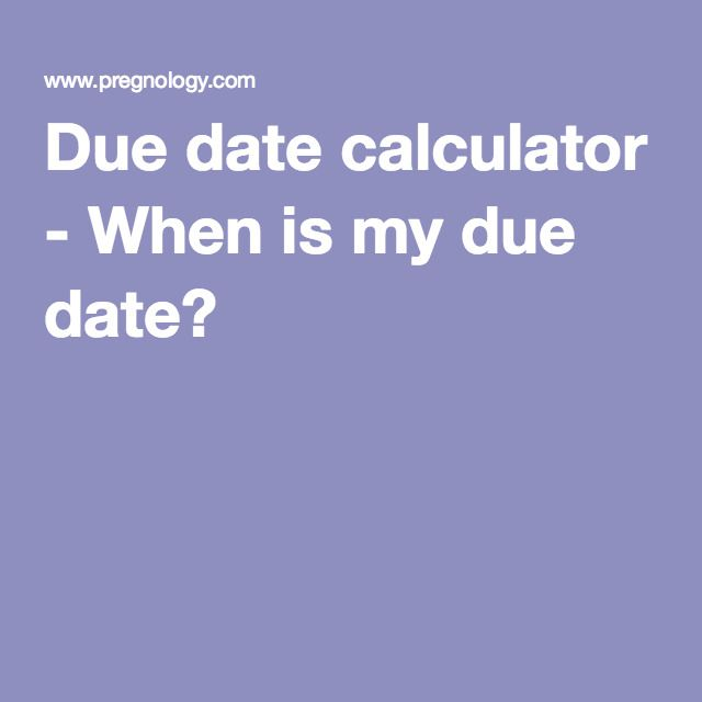 Due date calculator - When is my due date?