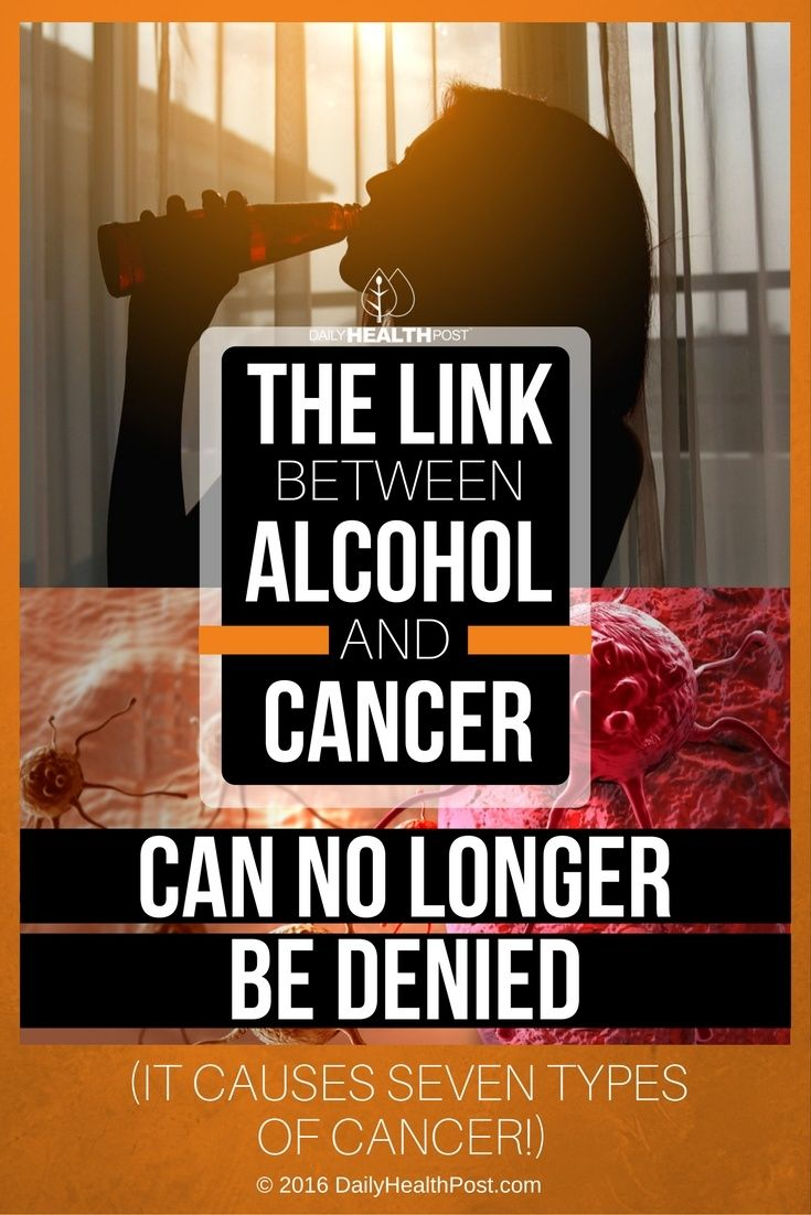 Recent research has found a link between alcohol consumption and 7 different types of cancer, including breast, colon, and liver cancer.