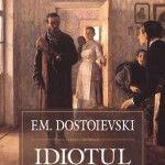 """""""Idiotul"""" de F. M. Dostoievski"""