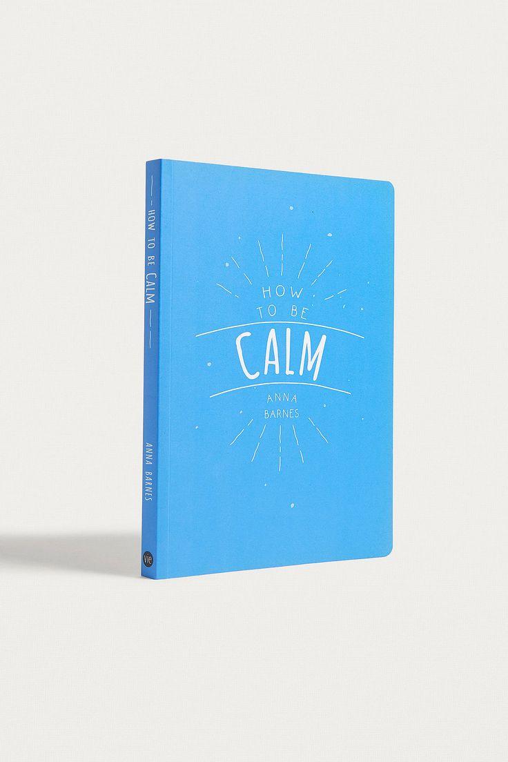 Achetez vite How To Be Calm par Anna Barnes sur Urban Outfitters. Choisissez parmi les derniers modèles de marque en différents coloris dans les collections disponibles sur notre site.