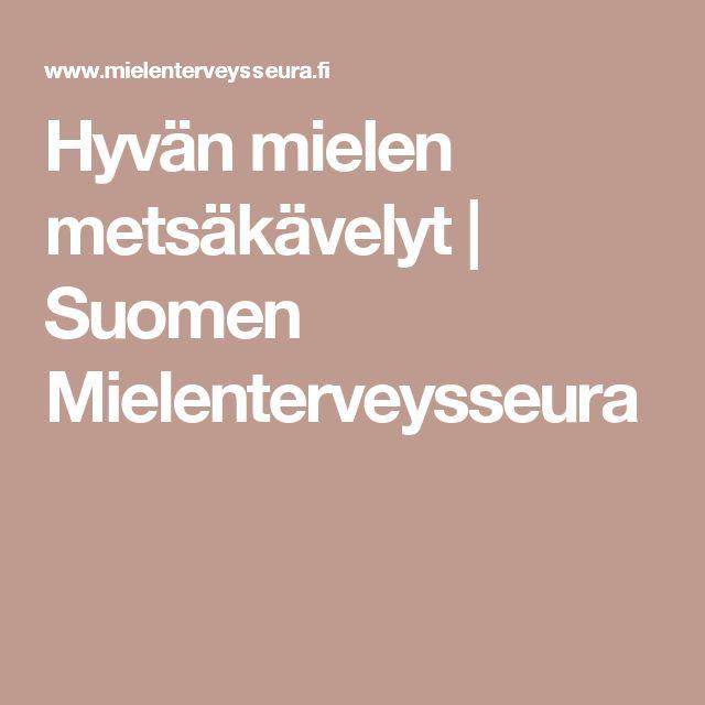 Hyvän mielen metsäkävelyt | Suomen Mielenterveysseura
