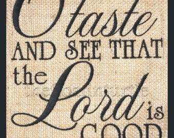 Burlap Print O Taste and see that the Lord is good Psalms 34:8 Bible Verse Bible Scripture
