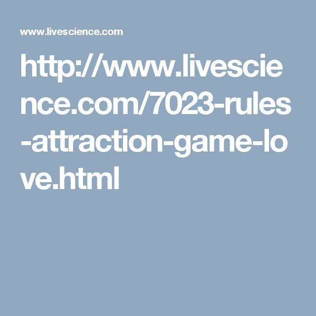 http://www.livescience.com/7023-rules-attraction-game-love.html