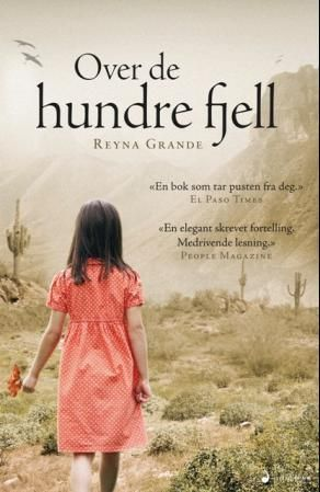 """""""Over de hundre fjell"""" av Reyna Grande. 06.08.15."""
