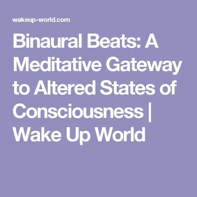 Binaural Beats: A Meditative Gateway to Altered States of Consciousness | Wake Up World