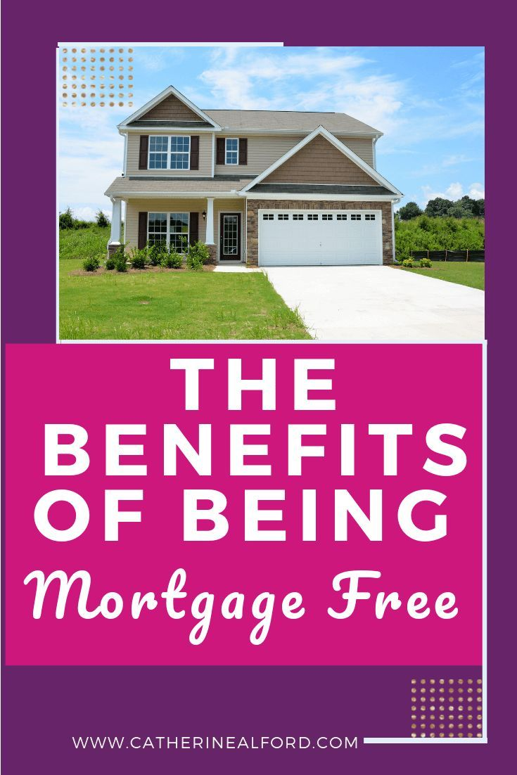 The Benefits Of Being Mortgage Free Mortgage Tips Pay Off Mortgage Early One Income Family