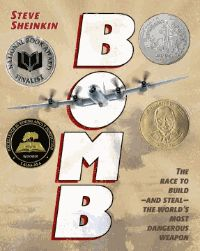 Bomb : the race to build and steal the world's most dangerous weapon - Steve Sheinkin