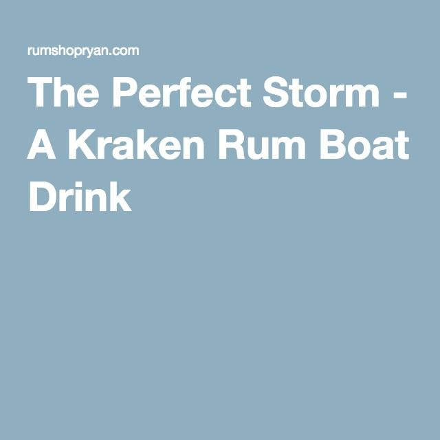 The Perfect Storm - A Kraken Rum Boat Drink