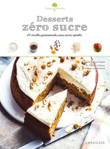 Desserts zéro sucre | Editions Larousse