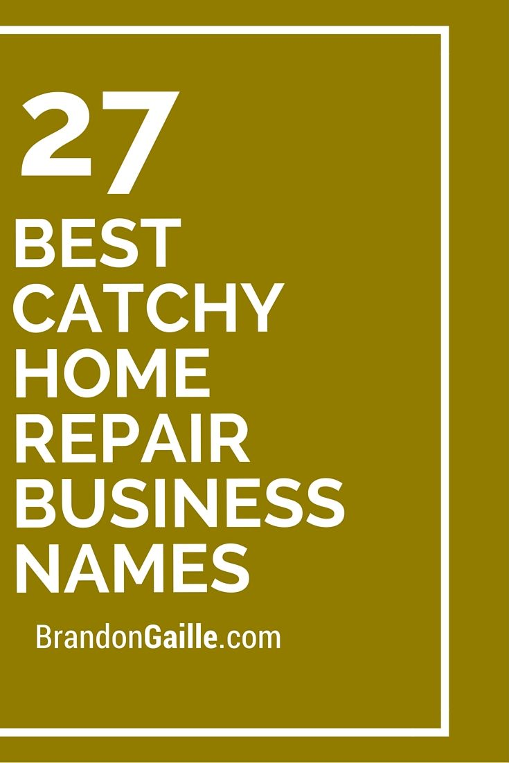 27 Best Catchy Home Repair Business Names | Home, Home ...